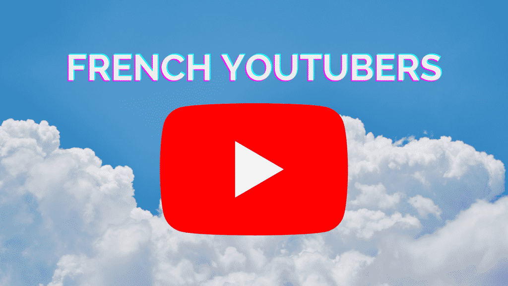French Youtubers