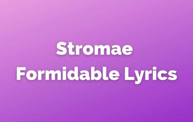 Formidable lyrics