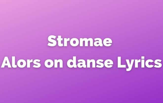 Stromae Alors on danse lyrics