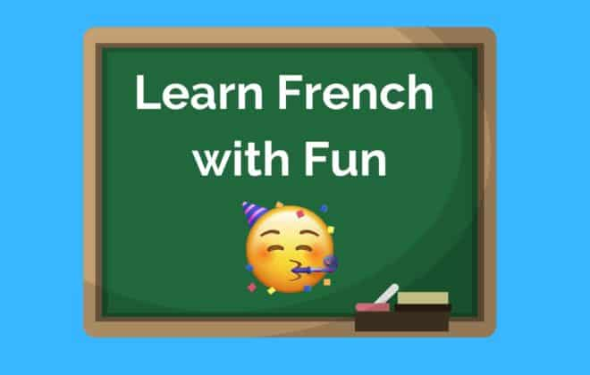how to learn french with fun